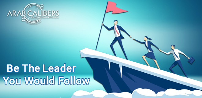 Be The Leader You Would Follow
