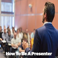 How To Be A Presenter